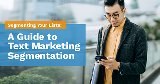 Segmenting Your Lists: A Guide to Text Marketing Segmentation - Featured Image