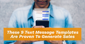 These 9 Text Message Templates Are Proven To Generate Sales - Featured Image