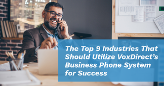 The Top 9 Industries That Should Utilize VoxDirect's Business Phone System for Success - Featured Image
