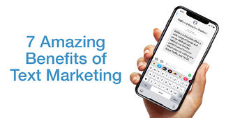 7 Amazing Benefits of Text Message Marketing for Your Small Business - Featured Image
