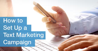 How to Set Up A Text Marketing Campaign: The Beginner's Guide - Featured Image